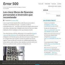 Los cinco libros de finanzas personales e inversión que recomiendo - Error 500