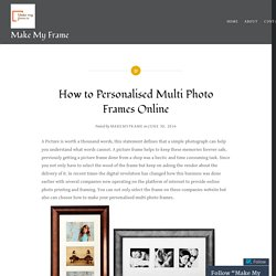 How to Personalised Multi Photo Frames Online