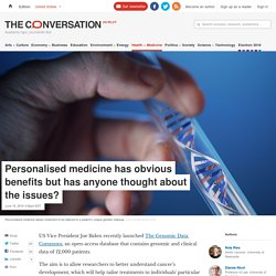 Personalised medicine has obvious benefits but has anyone thought about the issues?