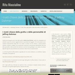 I tratti chiave della grafia e della personalità di Jeffrey Dahmer
