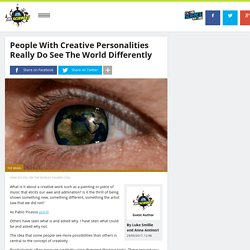 People with creative personalities really do see the world differently