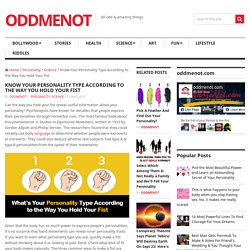 Know Your Personality Type According to the Way You Hold Your Fist – OddMeNot
