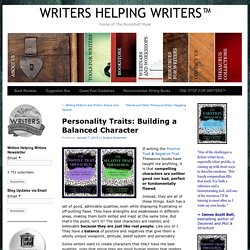 Personality Traits: Building a Balanced Character - WRITERS HELPING WRITERS™