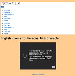 English Idioms for Personality & Character – Espresso English