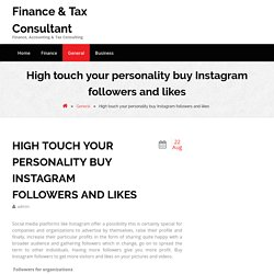 High touch your personality buy Instagram followers and likes – Finance & Tax Consultant