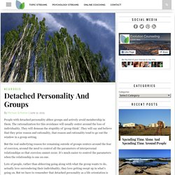 Detached Personality And Groups - Evolution Counseling