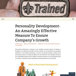 Personality Development- An Amazingly Effective Measure To Ensure Company's Growth