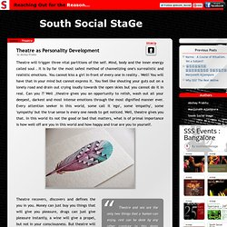 South Social Stage: Theatre as Personality Development