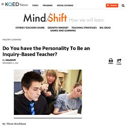 Do You have the Personality To Be an Inquiry-Based Teacher?