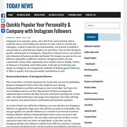 Quickly Popular Your Personality & Company with Instagram Followers – Today News