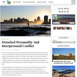 Detached Personality And Interpersonal Conflict - Evolution Counseling