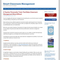 6 Teacher Personality Traits That Make Classroom Management More Difficult