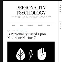 Is Personality Based Upon Nature or Nurture?