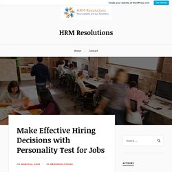 Make Effective Hiring Decisions with Personality Test for Jobs