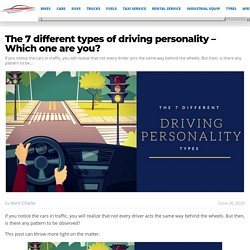 The 7 different types of driving personality – Which one are you?
