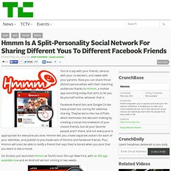 Hmmm Is A Split-Personality Social Network For Sharing Different Yous To Different Facebook Friends