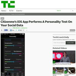 Citizenme's iOS App Performs A Personality Test On Your Social Data