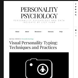 Visual Personality Typing: Techniques and Practices