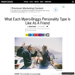What Each Myers-Briggs Personality Type Is Like As A Friend
