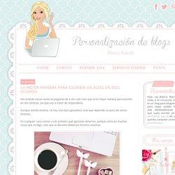 Personalización de Blogs: diseño de blogs, tutoriales blogger, consejos para bloggers... y más!: La mejor manera para escribir un blog en dos idiomas