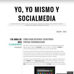 Cómo usar Netvibes: escritorio virtual personalizado « Yo, yo mismo y SocialMedia