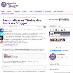 Personalizar os Titulos dos Posts no Blogger