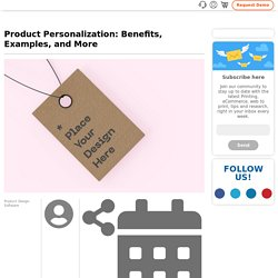 Product Personalization: Benefits, Examples, and More