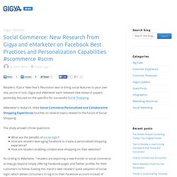 Social Commerce: New Research from Gigya and eMarketer on Facebook Best Practices and Personalization Capabilities #scommerce #scrm « Gigya's Blog