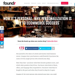 Now It's Personal. Why Personalization is Key to Ecommerce Success - Foundr