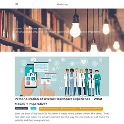 Personalization of Overall Healthcare Experience