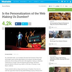 Is the Personalization of the Web Making Us Dumber?