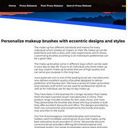Personalize makeup brushes with eccentric designs and styles
