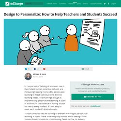 Design to Personalize: How to Help Teachers and Students Succeed