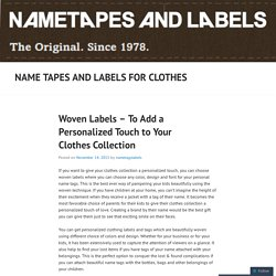 Woven Labels & Tags – To Add a Personalized Touch to Your Clothes