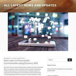 Reel Leads Via Personalized Communication Using Dynamics 365!