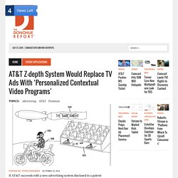 AT&T Z-depth system would replace TV ads with 'personalized contextual video programs'