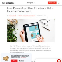 How Personalized User Experience Helps Increase Conversions