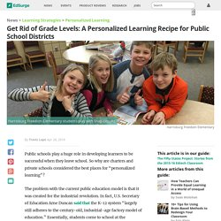 Get Rid of Grade Levels: A Personalized Learning Recipe for Public School Districts