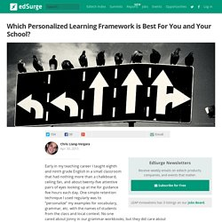 Which Personalized Learning Framework is Best For You and Your School?
