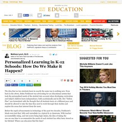 Personalized Learning in K-12 Schools: How Do We Make it Happen?