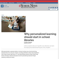 Why personalized learning should start in school libraries