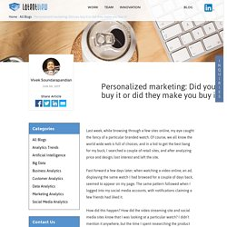 Personalized marketing: Did you buy it or did they make you buy it?