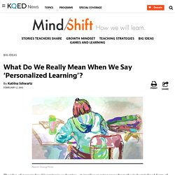 What Do We Really Mean When We Say 'Personalized Learning'?