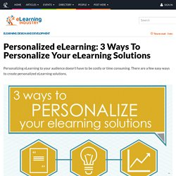 Personalized eLearning: 3 Ways To Personalize Your eLearning Solutions