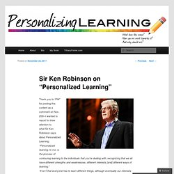 "Sir Ken Robinson on ""Personalized Learning"" « Personalizing Learning"