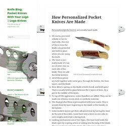 How Personalized Pocket Knives Are Made
