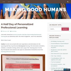 A Half Day of Personalized Professional Learning – Making Good Humans