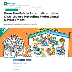 From Pre Fab to Personalized: How Districts Are Retooling Professional Development