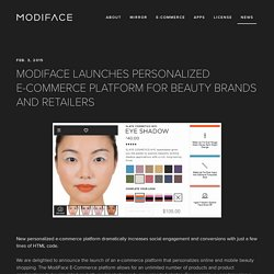 ModiFace Launches Personalized E-Commerce Platform For Beauty Brands and Retailers