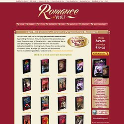 Romance By You: Personalized romance novels and books. Love, passion and humor all in one gift.